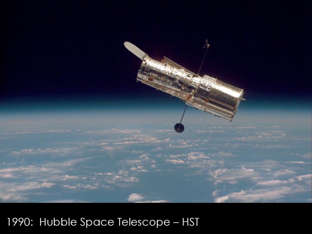 1990: Hubble Space Telescope – HST