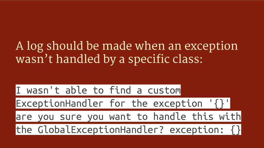 A log should be made when an exception wasn't h...