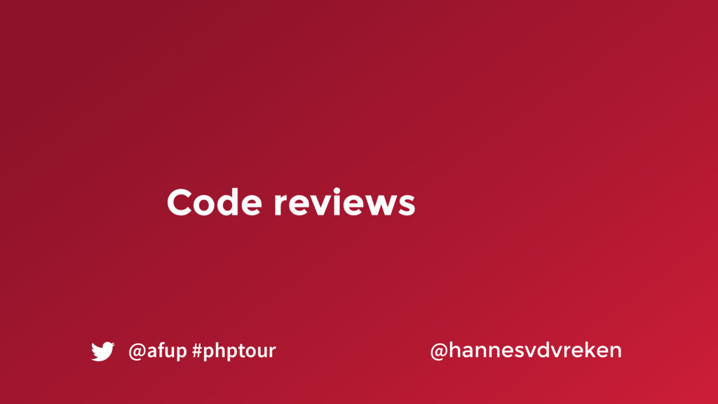 Code reviews @hannesvdvreken @afup #phptour
