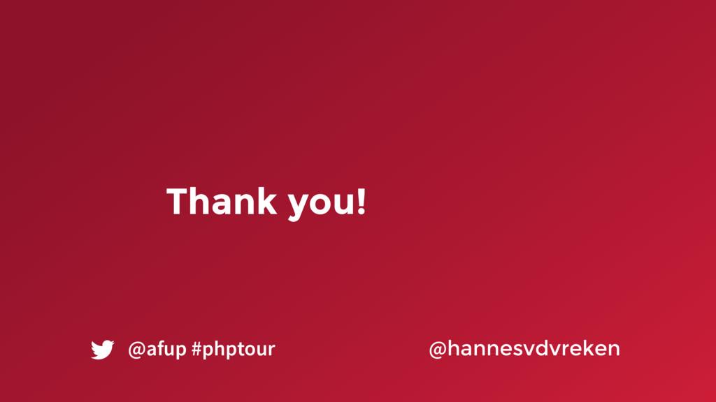 Thank you! @hannesvdvreken @afup #phptour