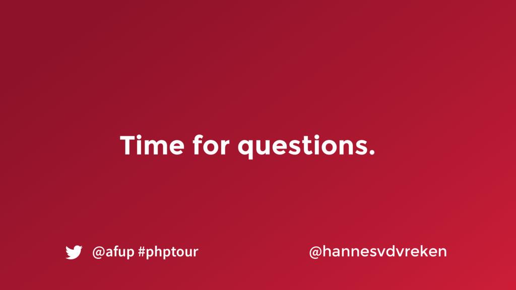 Time for questions. @hannesvdvreken @afup #phpt...