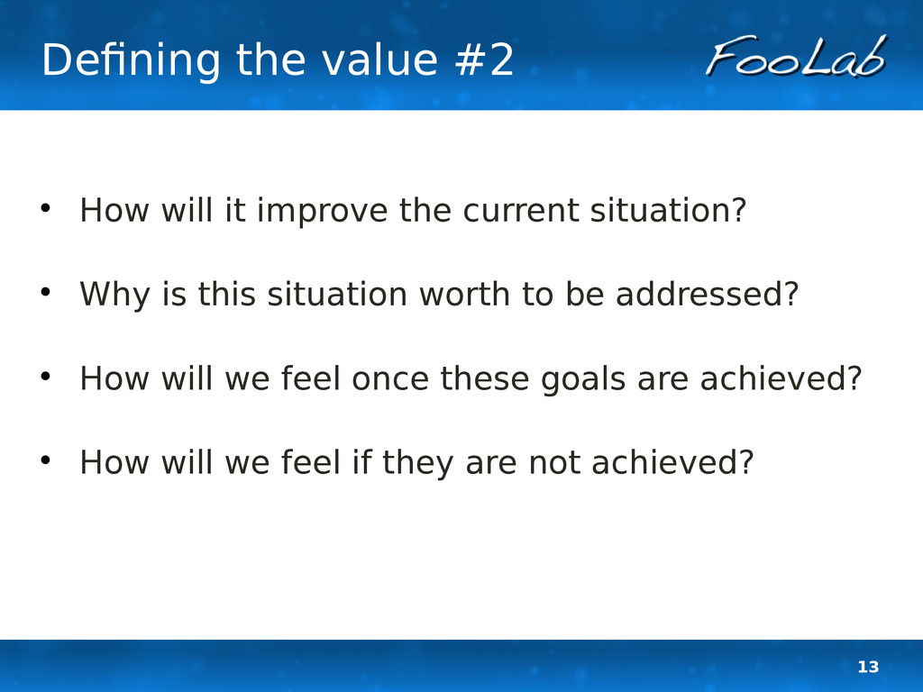 13 Defining the value #2  How will it improve ...