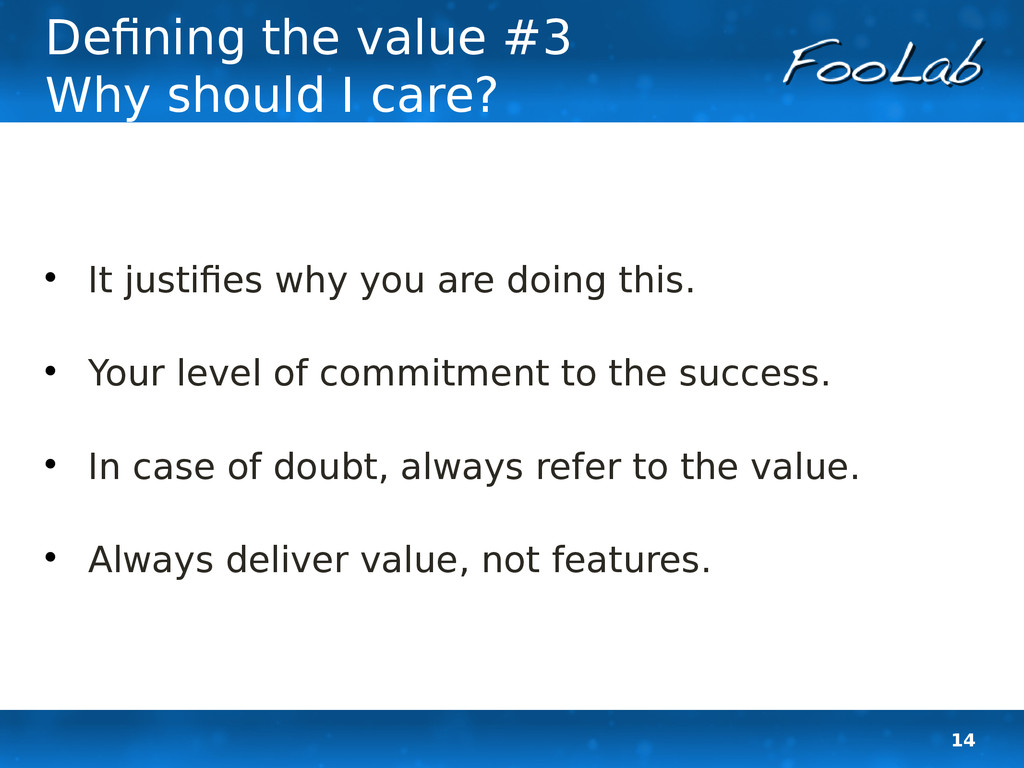 14 Defining the value #3 Why should I care?  I...