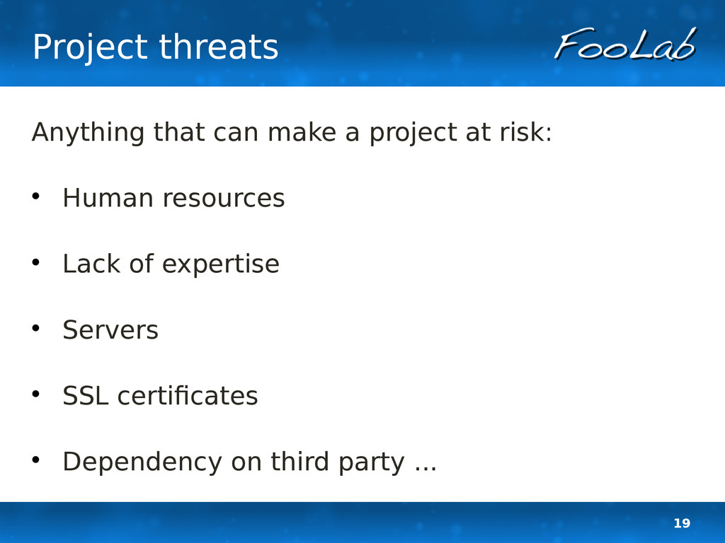19 Project threats Anything that can make a pro...