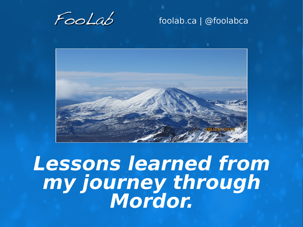 foolab.ca | @foolabca Lessons learned from my j...