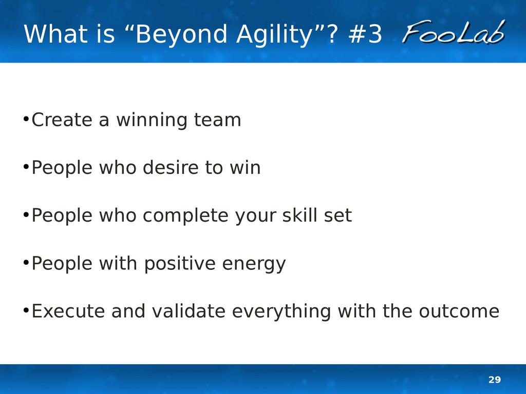 "29 What is ""Beyond Agility""? #3 ● Create a winn..."