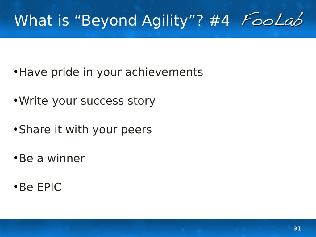 "31 What is ""Beyond Agility""? #4 ● Have pride in..."