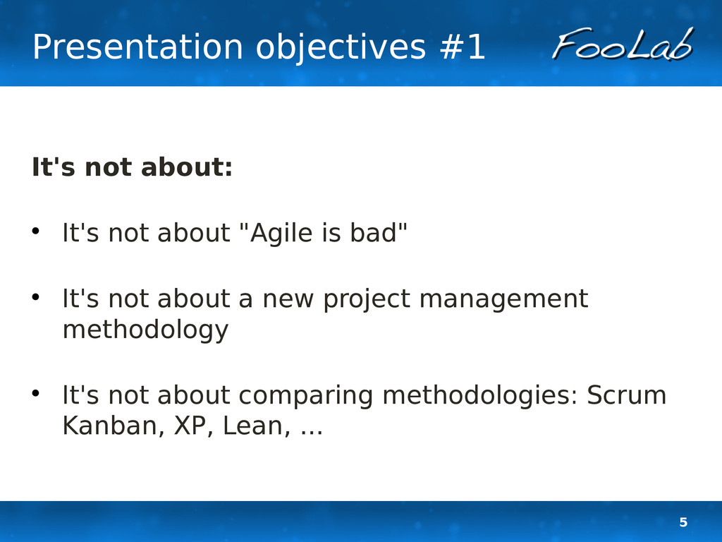 5 Presentation objectives #1 It's not about:  ...