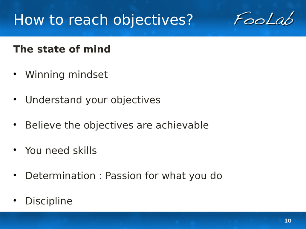 10 How to reach objectives? The state of mind ...