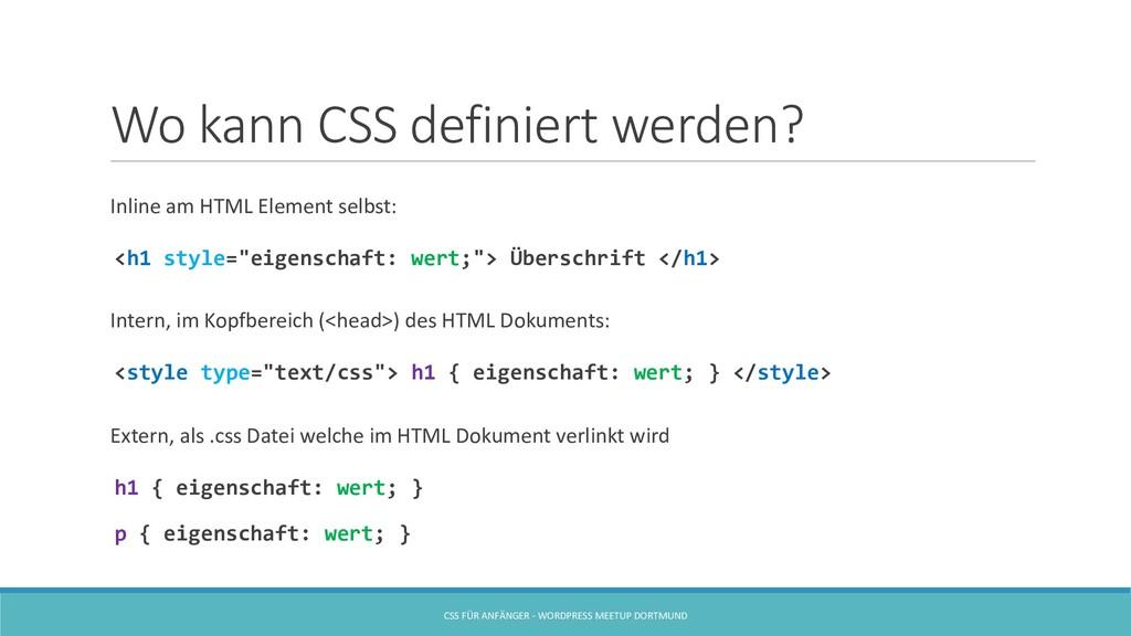 Wo kann CSS definiert werden? Inline am HTML El...