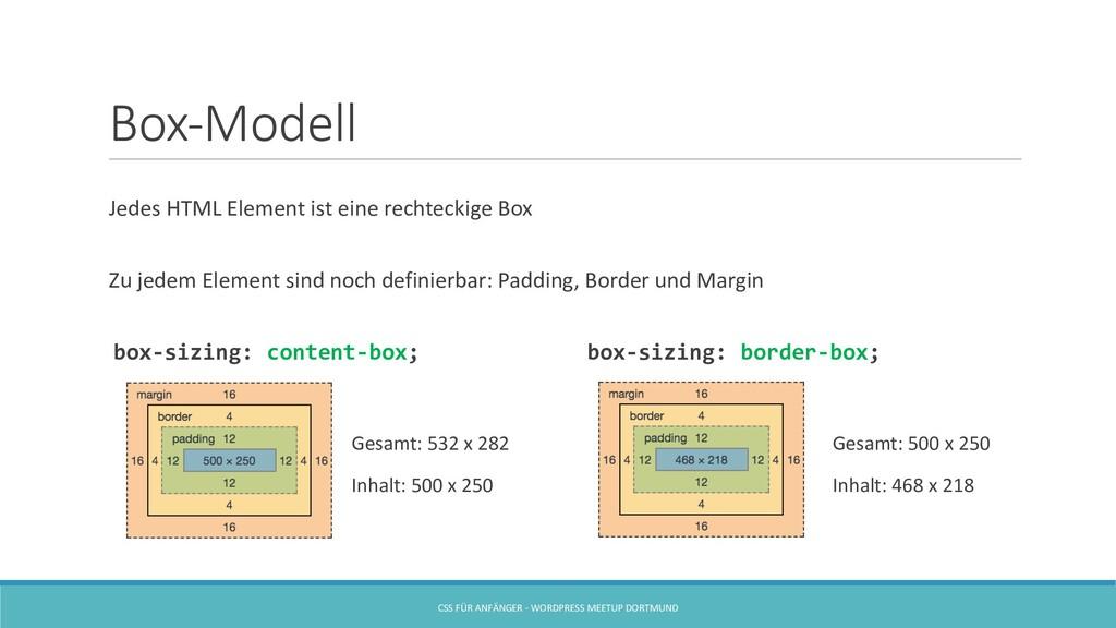 Box-Modell Jedes HTML Element ist eine rechteck...