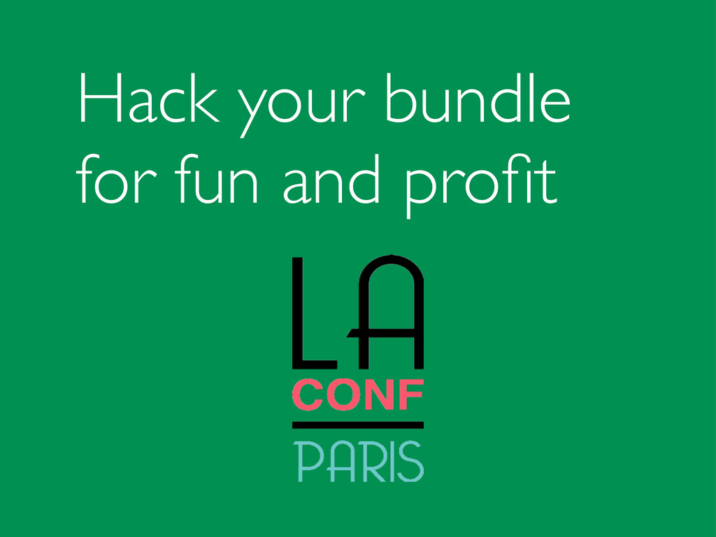 Hack your bundle for fun and profit