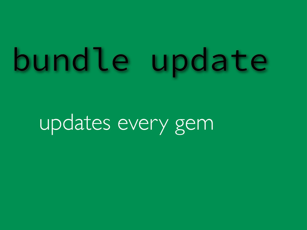 updates every gem bundle update