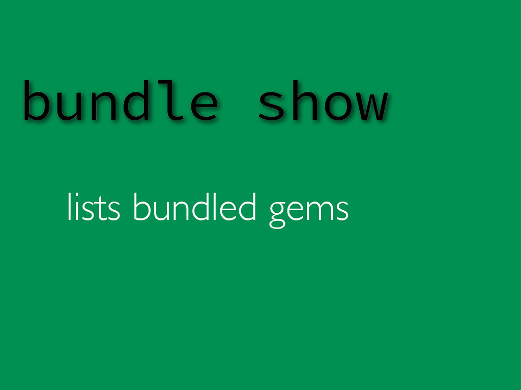 lists bundled gems bundle show