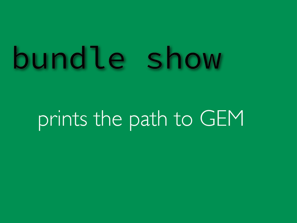 prints the path to GEM bundle show