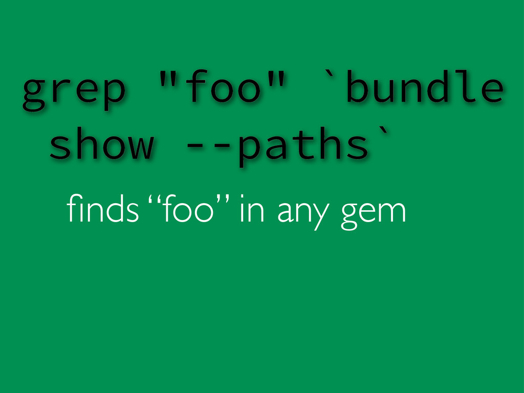 "finds ""foo"" in any gem grep ""foo"" `bundle show -..."