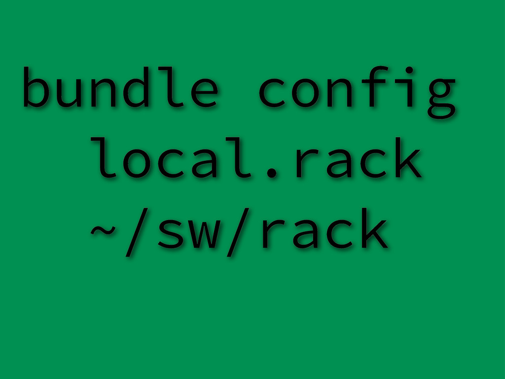 bundle config local.rack ~/sw/rack