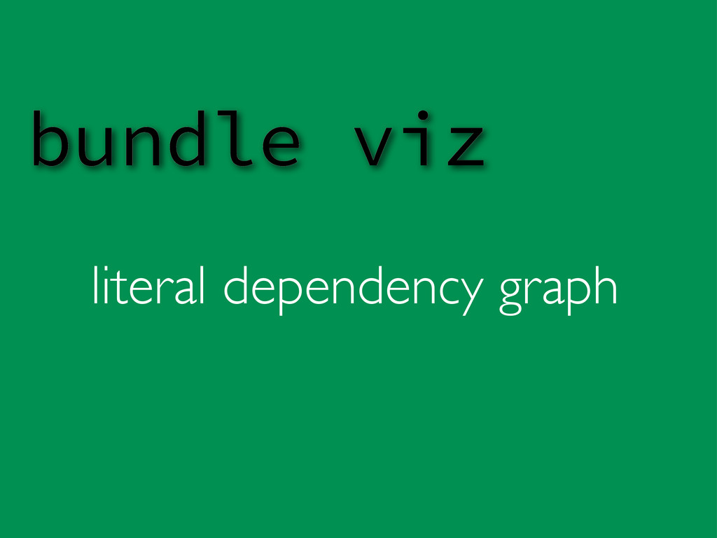 literal dependency graph bundle viz