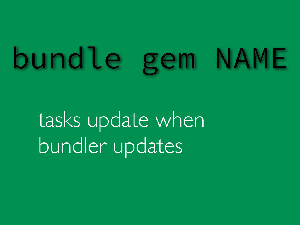 tasks update when bundler updates bundle gem NA...