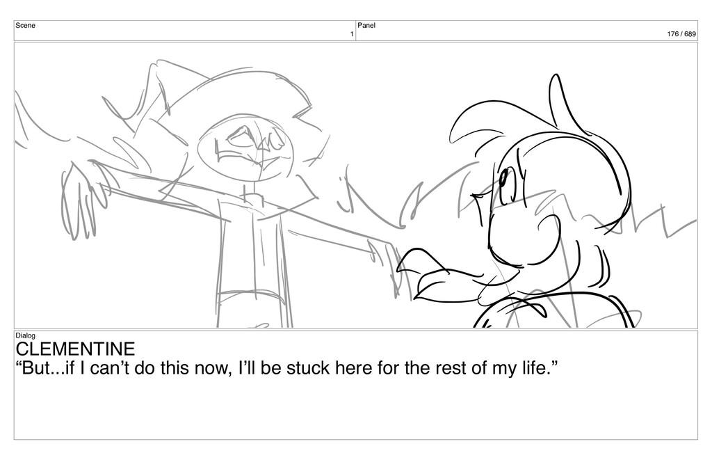 "Scene 1 Panel 176 / 689 Dialog CLEMENTINE ""But...."