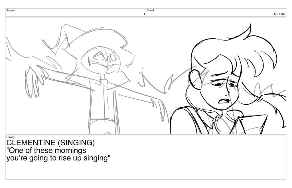 Scene 1 Panel 179 / 689 Dialog CLEMENTINE (SING...