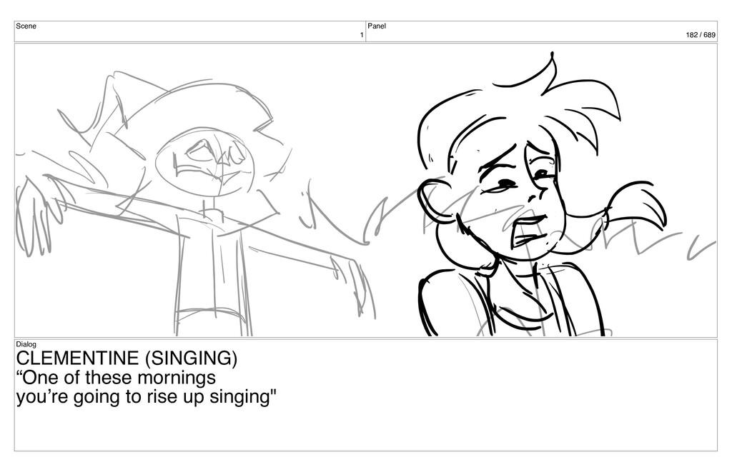 Scene 1 Panel 182 / 689 Dialog CLEMENTINE (SING...