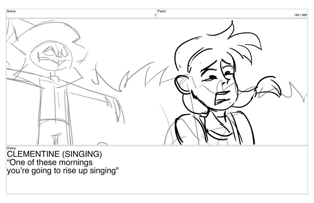 Scene 1 Panel 183 / 689 Dialog CLEMENTINE (SING...