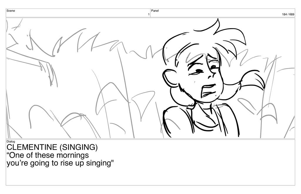 Scene 1 Panel 184 / 689 Dialog CLEMENTINE (SING...