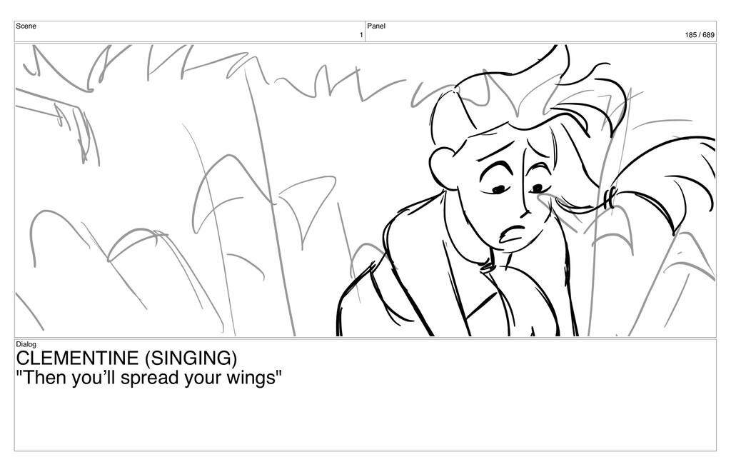 Scene 1 Panel 185 / 689 Dialog CLEMENTINE (SING...