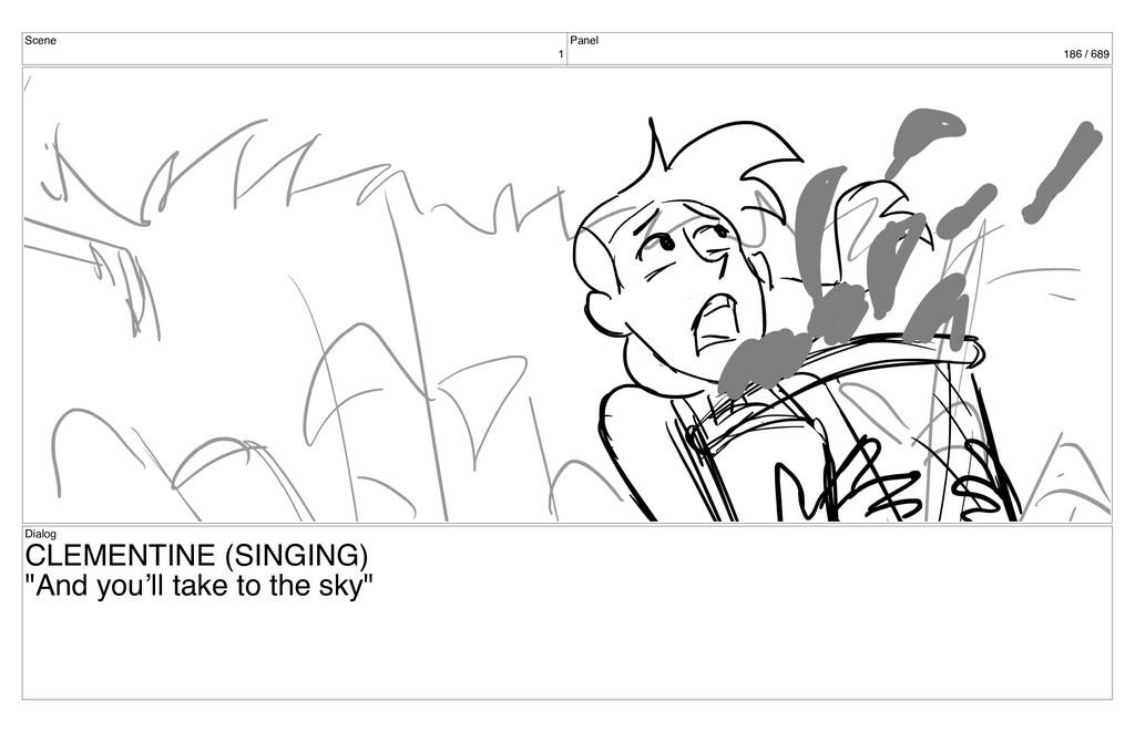 Scene 1 Panel 186 / 689 Dialog CLEMENTINE (SING...