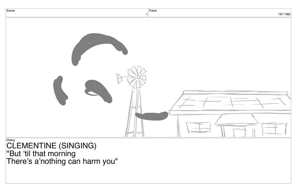 Scene 1 Panel 197 / 689 Dialog CLEMENTINE (SING...