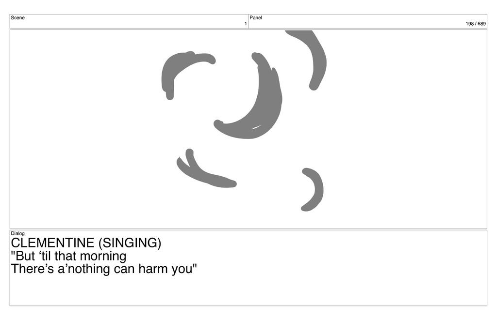 Scene 1 Panel 198 / 689 Dialog CLEMENTINE (SING...