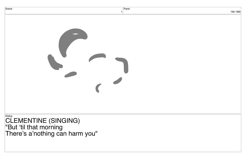 Scene 1 Panel 199 / 689 Dialog CLEMENTINE (SING...