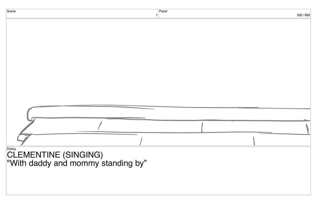 Scene 1 Panel 202 / 689 Dialog CLEMENTINE (SING...
