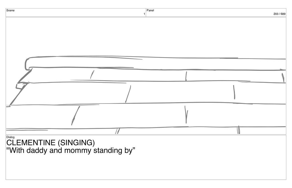 Scene 1 Panel 203 / 689 Dialog CLEMENTINE (SING...