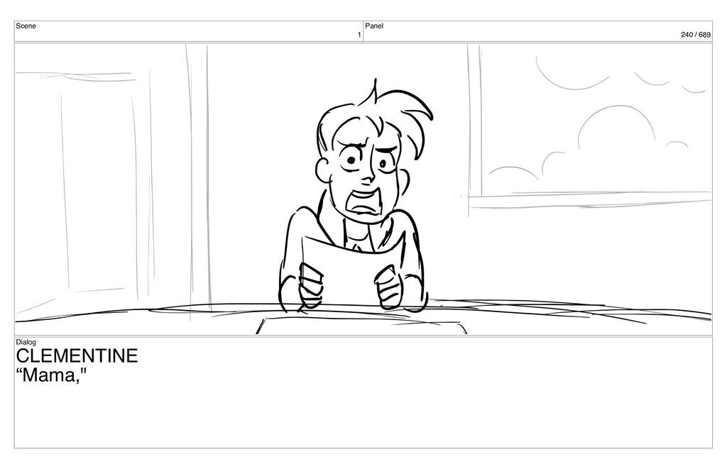 "Scene 1 Panel 240 / 689 Dialog CLEMENTINE ""Mama..."