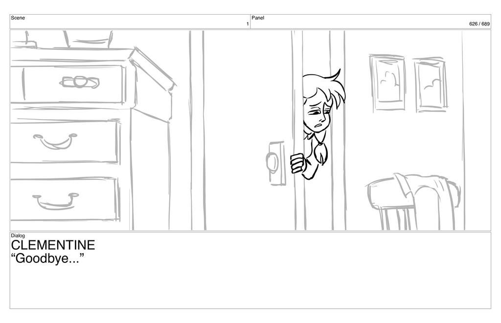 "Scene 1 Panel 626 / 689 Dialog CLEMENTINE ""Good..."