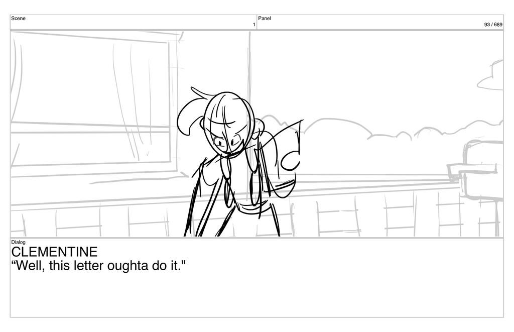 "Scene 1 Panel 93 / 689 Dialog CLEMENTINE ""Well,..."