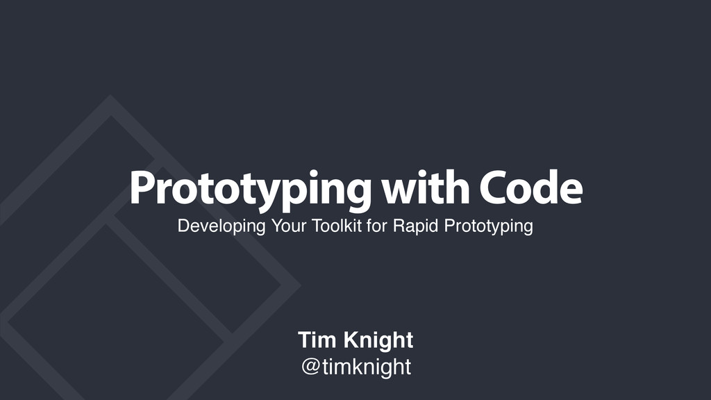 Prototyping with Code Developing Your Toolkit f...