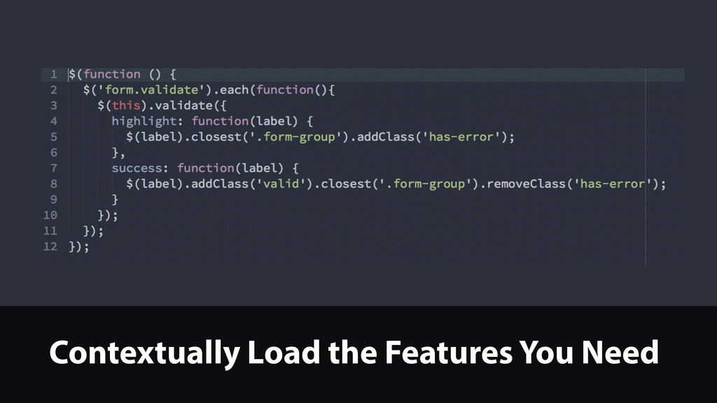 Contextually Load the Features You Need