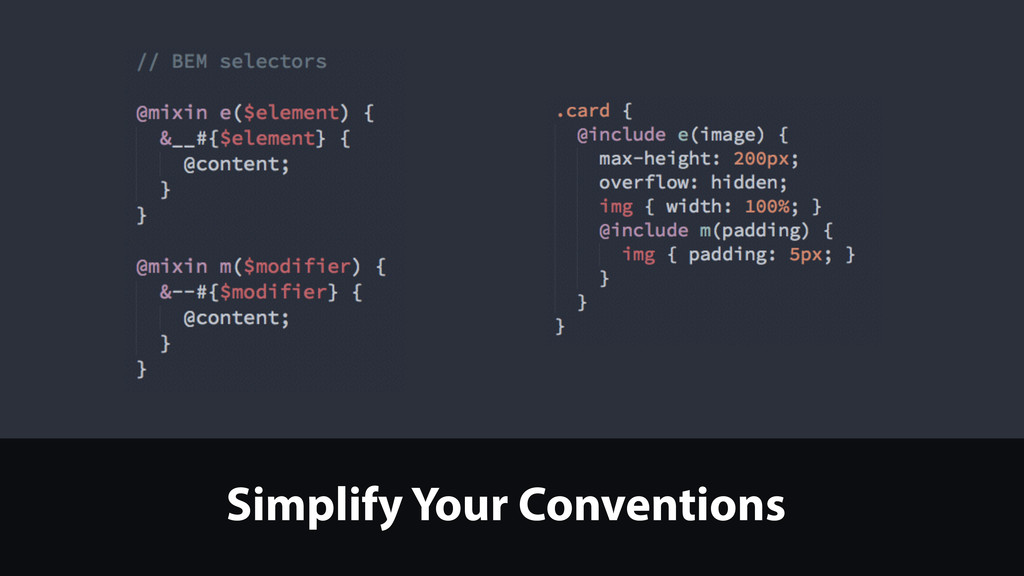 Simplify Your Conventions