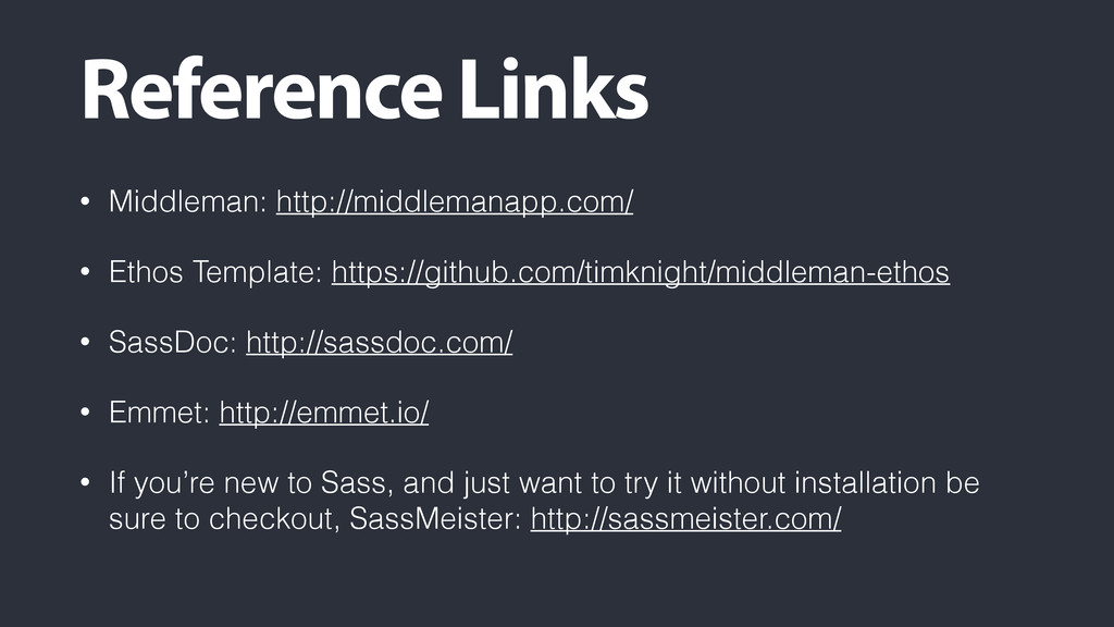 Reference Links • Middleman: http://middlemanap...