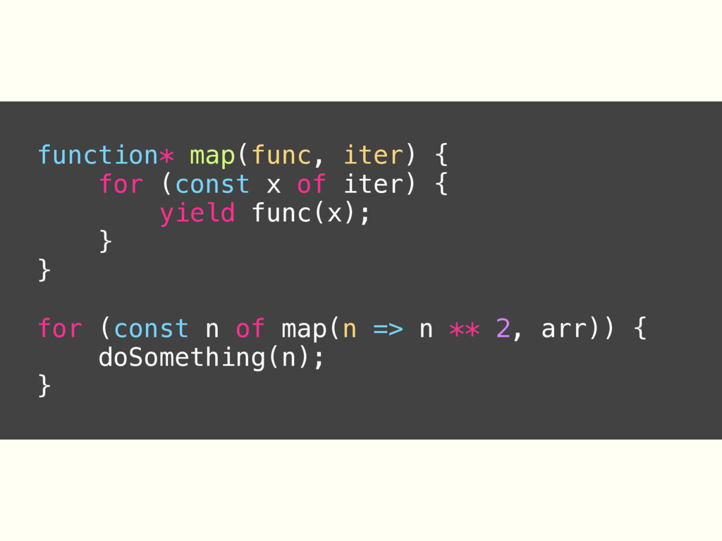 function* map(func, iter) { for (const x of ite...