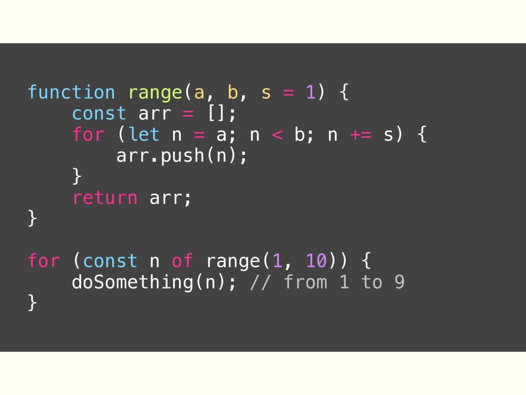 function range(a, b, s = 1) { const arr = []; f...