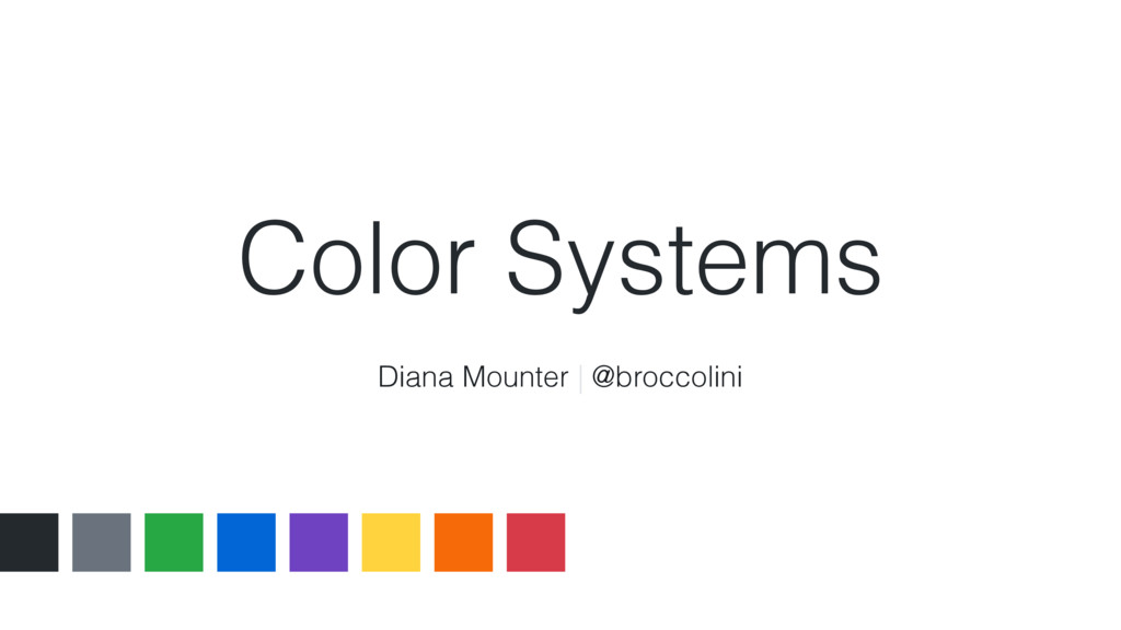 Color Systems Diana Mounter | @broccolini