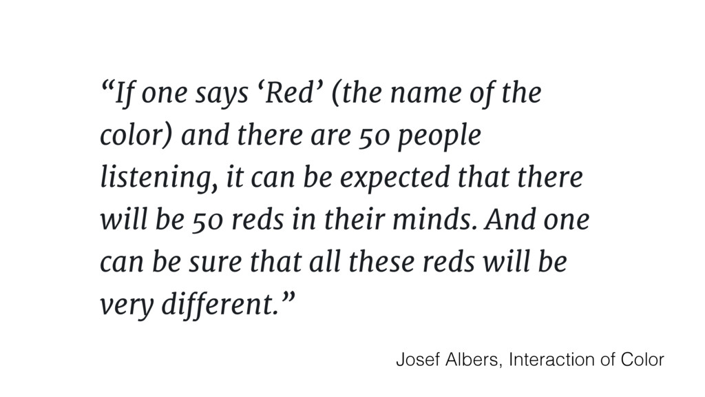 """If one says 'Red' (the name of the color) and ..."