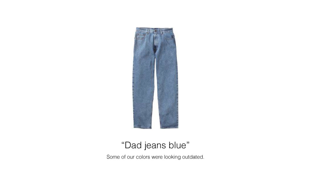 """Dad jeans blue"" Some of our colors were lookin..."