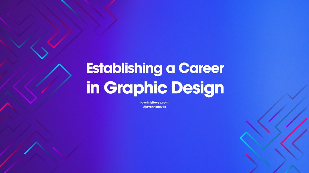 Establishing a Career in Graphic Design jaychri...