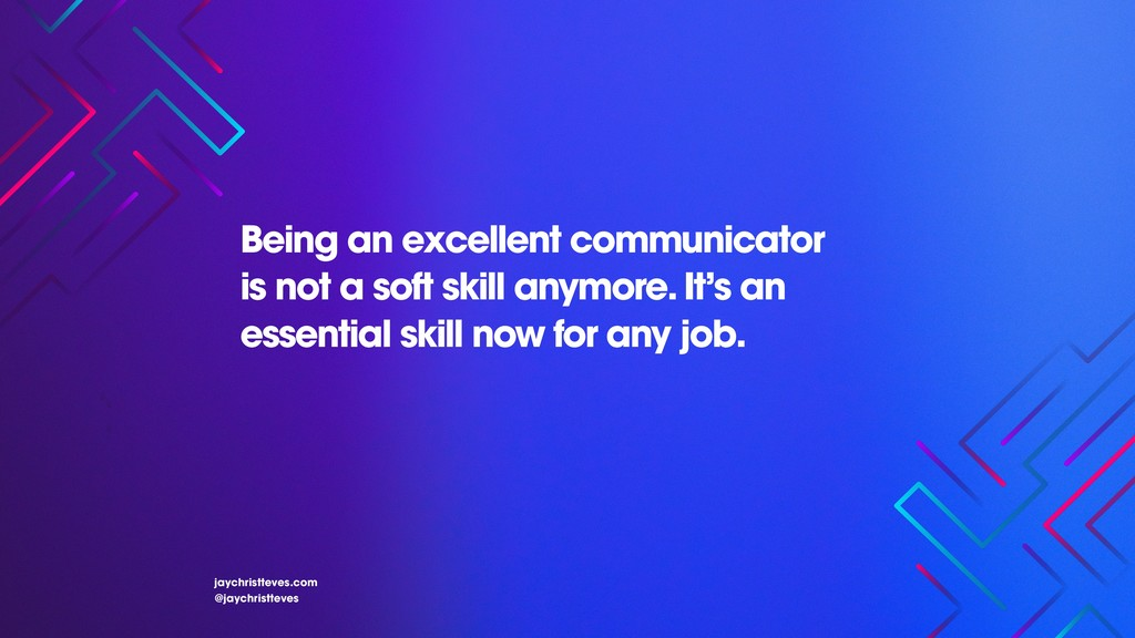 Being an excellent communicator is not a soft s...