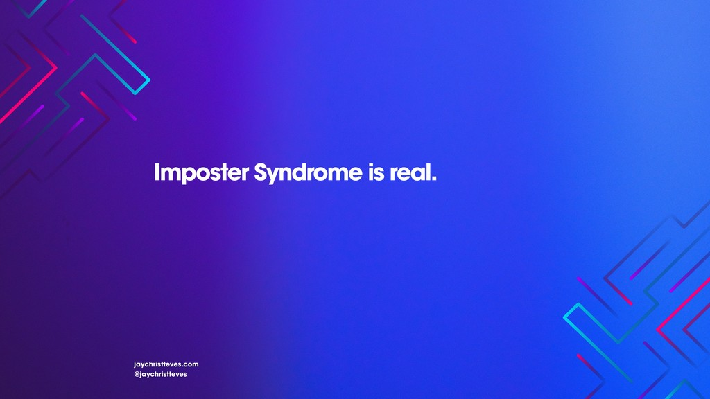 Imposter Syndrome is real. jaychristteves.com @...